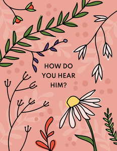 How Do you Hear Him