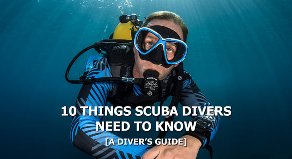 10 Things Scuba Divers Need To Know