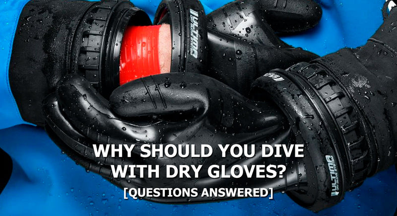Why Should You Dive With Dry Gloves?