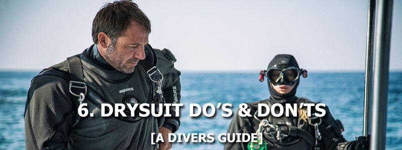6. Drysuit Do's and Don'ts
