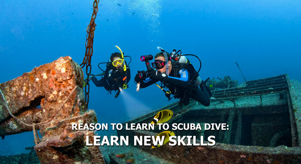 Reasons To Learn To Scuba Dive - Learn New Skills
