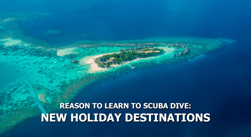 Reasons To Learn To Scuba Dive - New Holiday Destinations