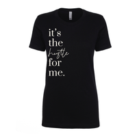 'It's the Hustle for Me' T-Shirt