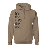 'It's the Hustle for Me' Hoodie