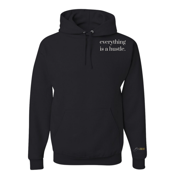 'Everything is a Hustle' Hoodie