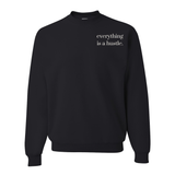 'Everything is a Hustle' Sweatshirt