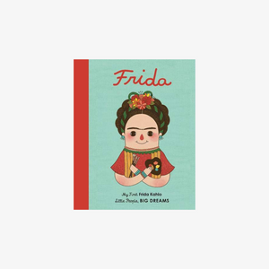 My First Little People Big Dreams Book: Frida Kahlo