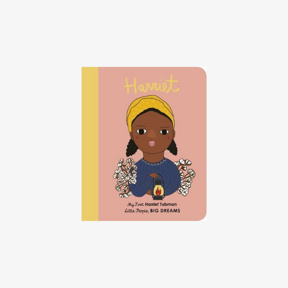 My First Little People Big Dreams Book: Harriet Tubman