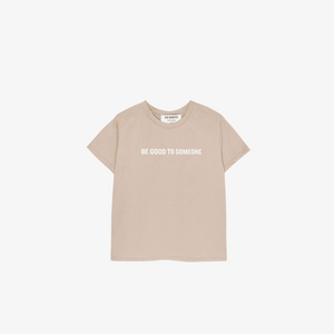 Be Good to Someone Tee Shirt | Sand
