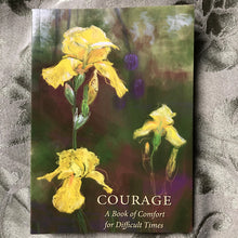 Load image into Gallery viewer, Courage, a book of comfort for difficult times