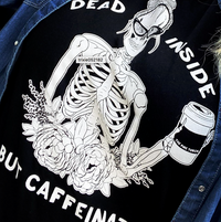 « DEAD INSIDE BUT CAFFEINATED » WOMEN'S SLOUCHY OR UNISEX TEE