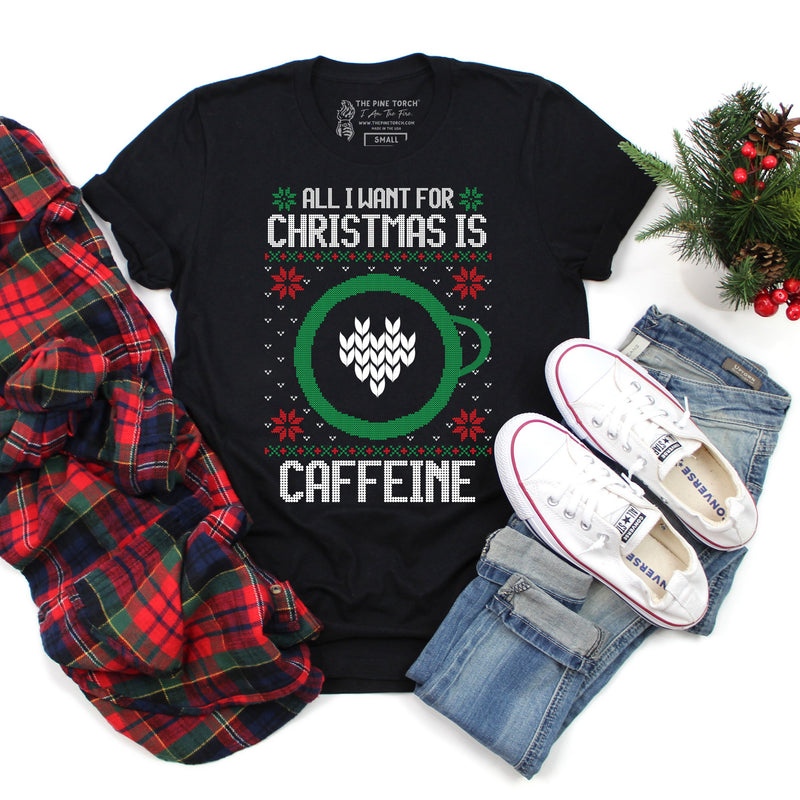 HOLIDAY SALE « ALL I WANT FOR CHRISTMAS IS CAFFEINE » UNISEX TEE