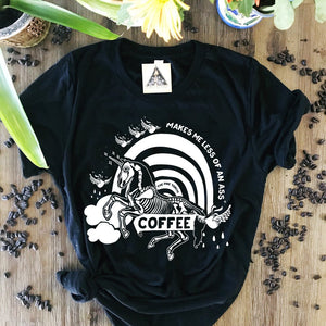 « COFFEE MAKES ME LESS OF AN ASS » UNISEX TEE