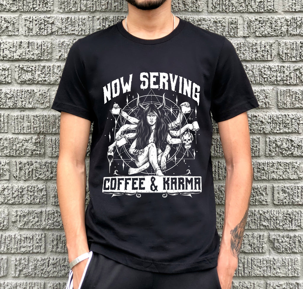 « NOW SERVING COFFEE AND KARMA » UNISEX TEE