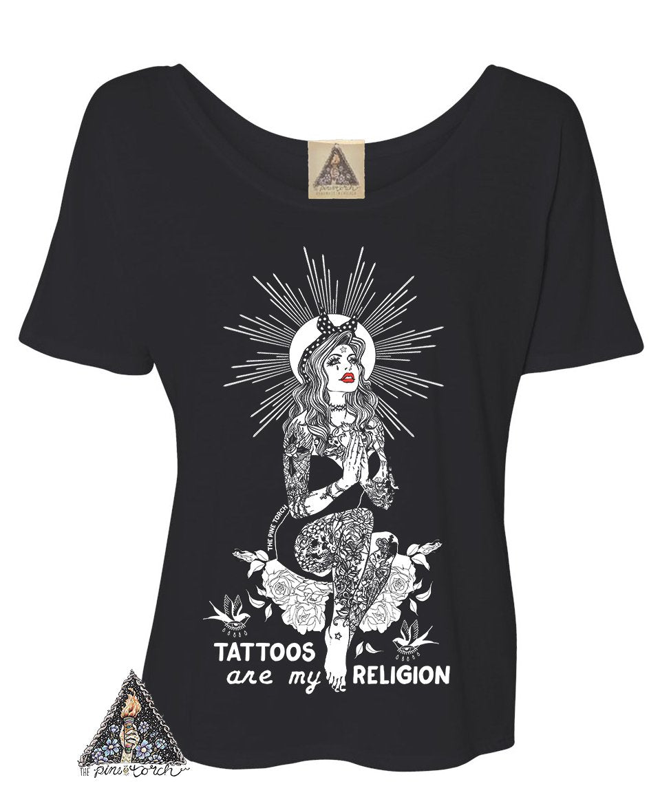« TATTOOS ARE MY RELIGION » WOMEN'S SLOUCHY OR UNISEX TEE