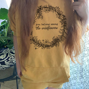 « YOU BELONG AMONG THE WILDFLOWERS » MUSTARD VINTAGE WASH HOODIE