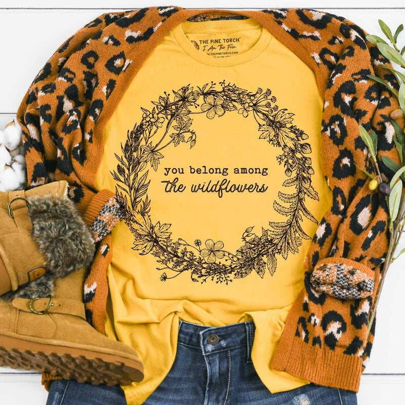« YOU BELONG AMONG THE WILDFLOWERS » UNISEX TEE (2 Colors)