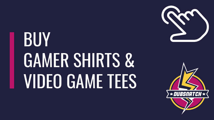 Buy gaming shirts and video game tees for gamers