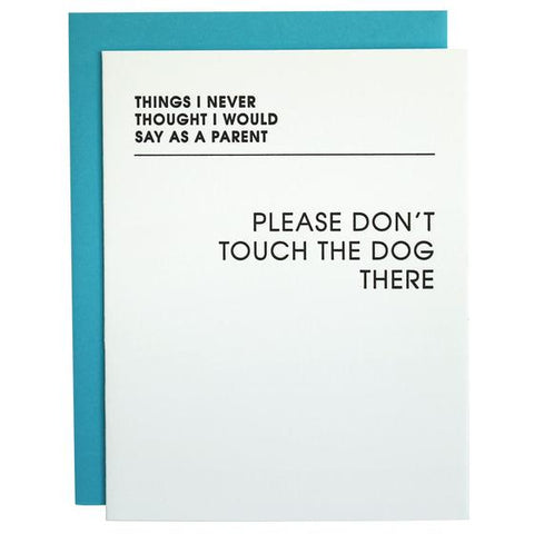 Never Thought Touch Dog Card