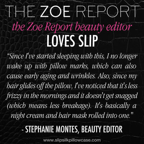 THE ZOE REPORT loves slip!