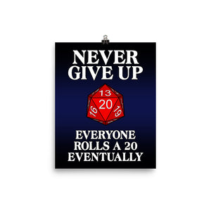 Never give up, everyone rolls a 20 eventually dungeons and dragons, RPG motivational poster