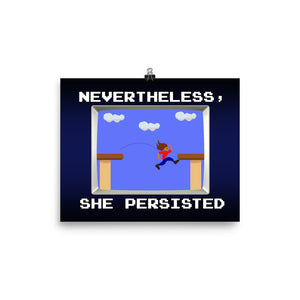 Nevertheless, she persisted (playing video games) Poster 8x10