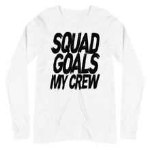 Load image into Gallery viewer, Squad Goals My Crew Long Sleeve Tee