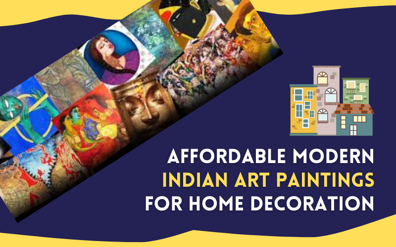 Affordable Modern Indian Art Paintings for Home Decoration