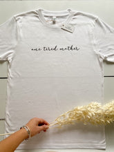 Load image into Gallery viewer, 'One Tired Mother' T-shirt, White