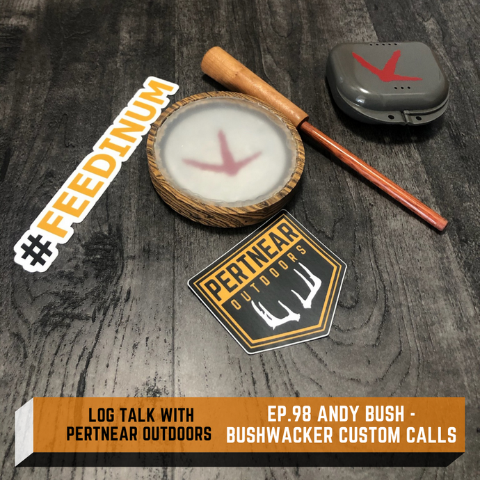 Ep 98 Andy Bush - Bushwacker Custom Calls