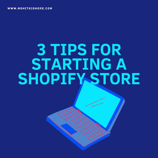 3 Tips to Start a Shopify Store