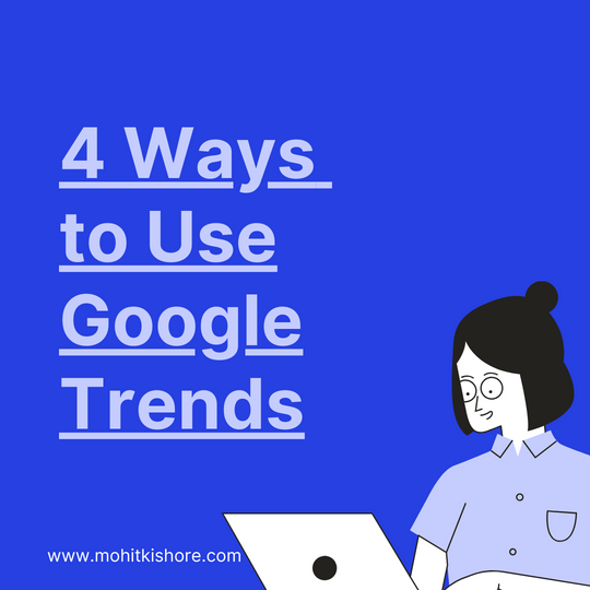 4 Ways to Use Google Trends to Grow Online