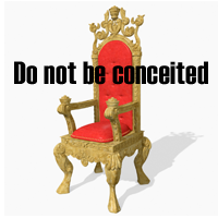 Do Not Be Conceited