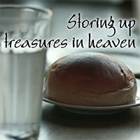 Storing Treasures in Heaven