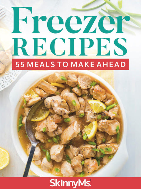 Freezer Recipes: 55 Meals to Make Ahead