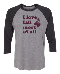 I Love Fall Most of All Raglan 3/4 Sleeve Graphic Shirt