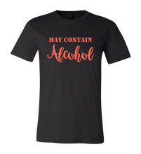 Load image into Gallery viewer, May Contain Alcohol Short Sleeve Graphic T-shirt
