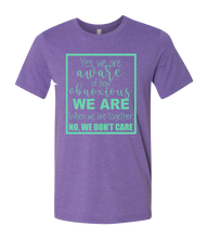 Load image into Gallery viewer, Yes, We Are Aware of How Obnoxious We are When We Are Together Short Sleeve Graphic T-shirt