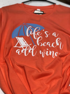 Life's a Beach Add Wine Short Sleeve T-shirt