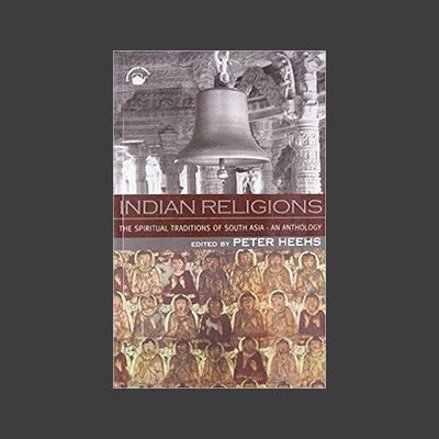 Indian Religions: Spiritual Traditions of South Asia