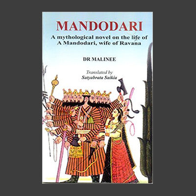 Mandodari (A mythological novel on the life of A Mandodari, wife of Ravana)