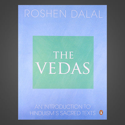 The Vedas : An Introduction to Hinduisms Sacred Texts