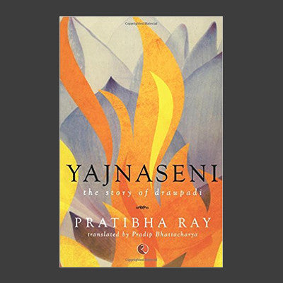 Yajnaseni: The Story of Draupadi
