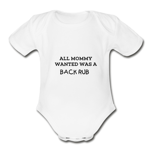 ALL MOMMY WANTED WAS A BACK RUB - white