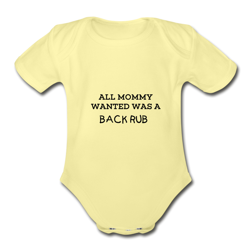 ALL MOMMY WANTED WAS A BACK RUB - washed yellow