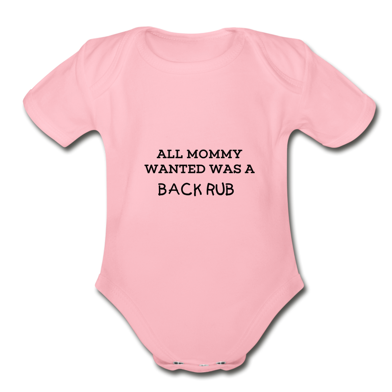 ALL MOMMY WANTED WAS A BACK RUB - light pink
