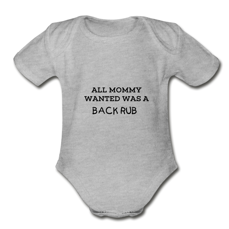 ALL MOMMY WANTED WAS A BACK RUB - heather gray
