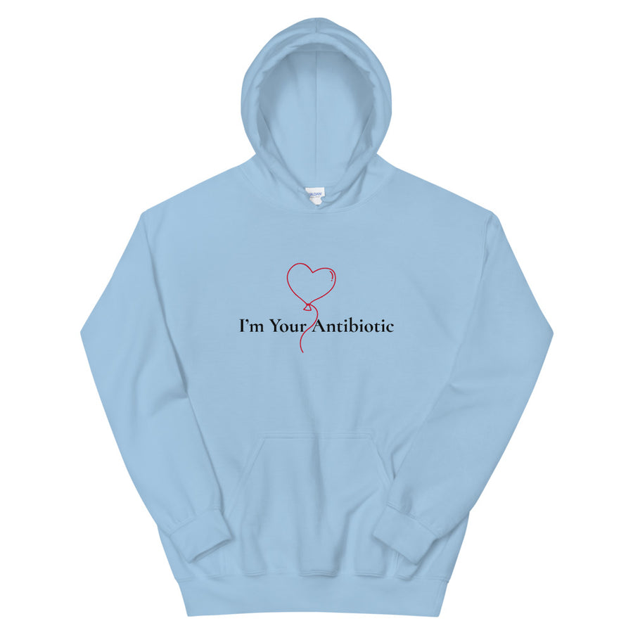 I'm Your Antibiotic - Hoodie