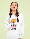 Nurse Before Guys Unisex Sweatshirt