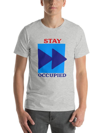 Stay Occupied Short-Sleeve Unisex T-Shirt